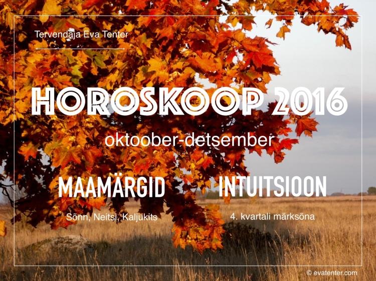 horoskoop 2016 oktoober-detsember maamärgid