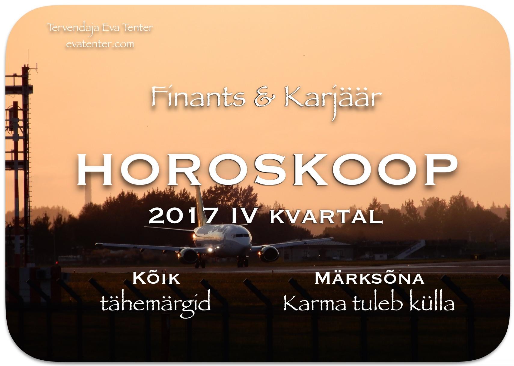 2017 IV kvartali horoskoop (oktoober, november, detsember) – Finants & Karjäär – Kõik tähemärgid