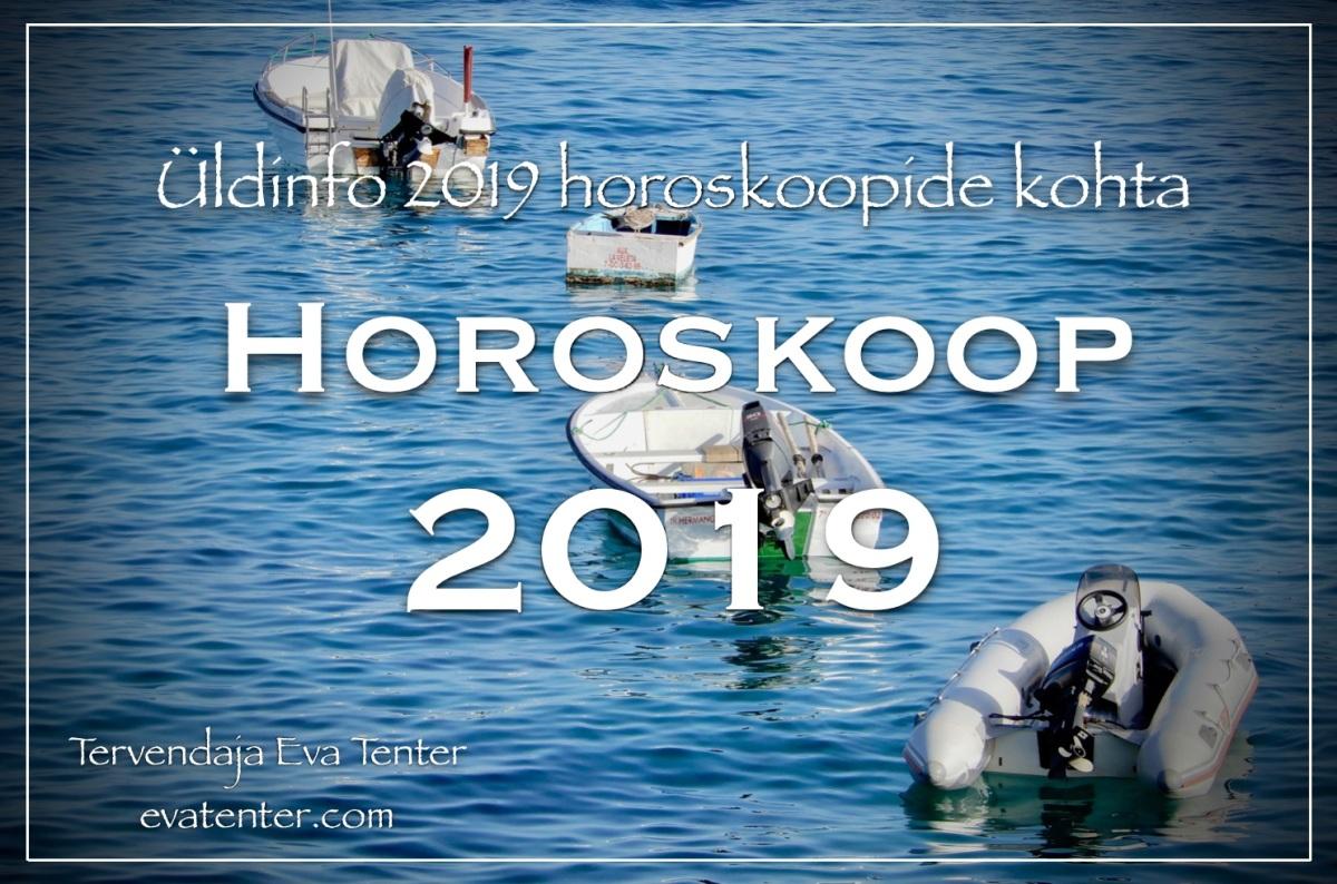 HOROSKOOP 2019 – ÜLDINFO (TASUTA JA TASULISTE HOROSKOOPIDEKOHTA)