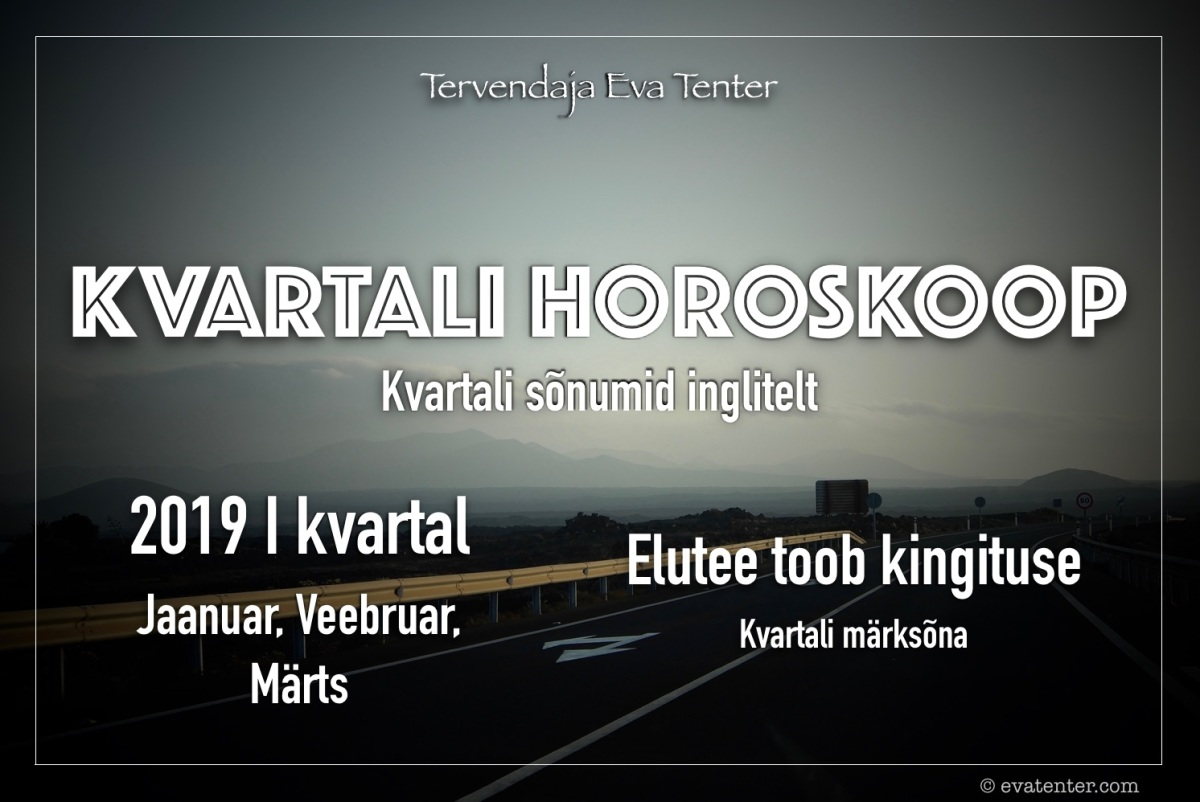 2019 I kvartali horoskoop (Jaanuar, Veebruar, Märts) - Kõik tähemärgid
